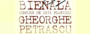 """BIENALA CONCURS DE ARTĂ PLASTICĂ """"GHEORGHE PETRAŞCU"""" Ediţia a XV – a, 2020"""