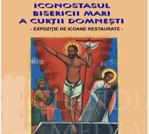 """CNM CURTEA DOMNEASCA TARGOVISTE: """"Iconostasul Bisericii Mari a Curții Domnești – Icoane Restaurate"""" – expoziţie temporară deschisă la Muzeul de Istorie"""