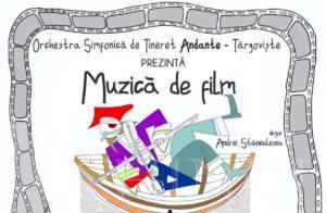"""CULTURAL: ORCHESTRA  SIMFONICĂ DE TINERET """" ANDANTE"""" VĂ INVITĂ LA UN CONCERT DE MUZICĂ DE FILM"""